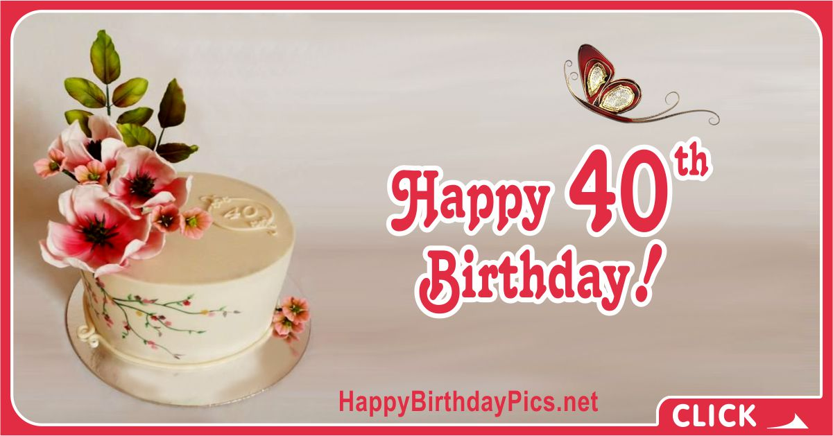 Happy 40th Birthday with Pink Flowers Card Equivalents