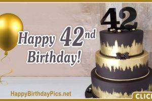 Happy 42nd Birthday with Black Cake