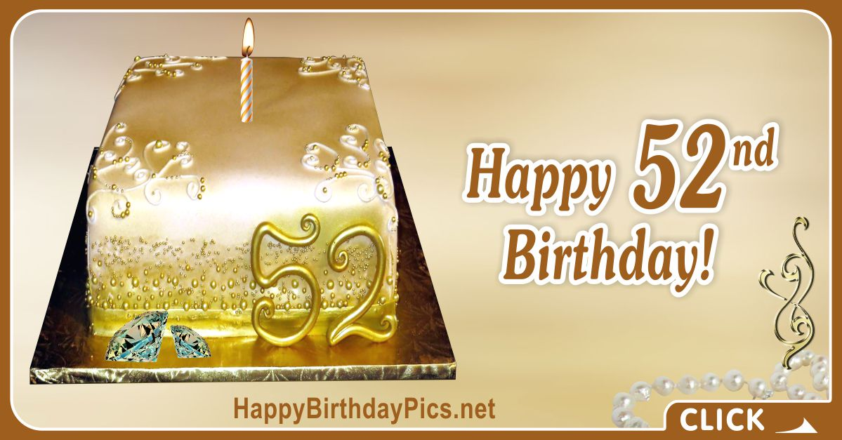 Happy 52nd Birthday with Gold Cake Card Equivalents