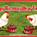 Happy Birthday Twin Chickens