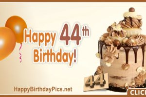 Happy 44th Birthday with Caramel Chocolate