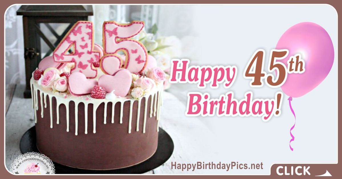 Happy 45th Birthday with Pink Hearts Card Equivalents