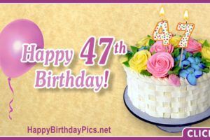 Happy 47th Birthday with Flower Basket Design