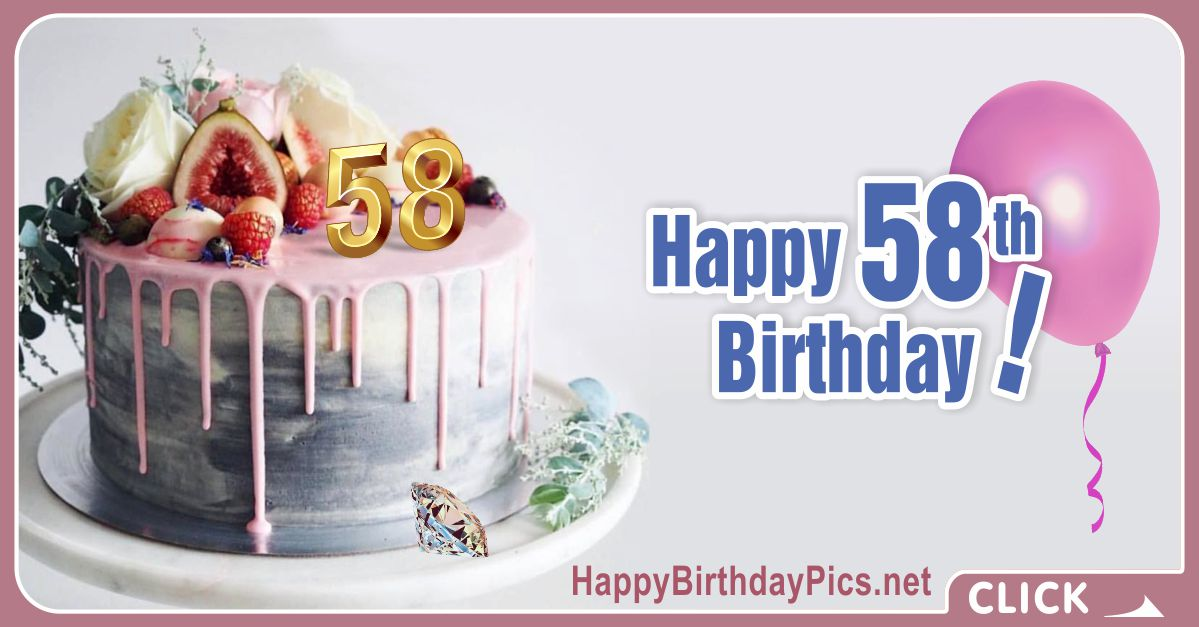 Happy 58th Birthday with Fig Cake Card Equivalents