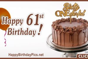 Happy 61st Birthday with Chocolate Cake