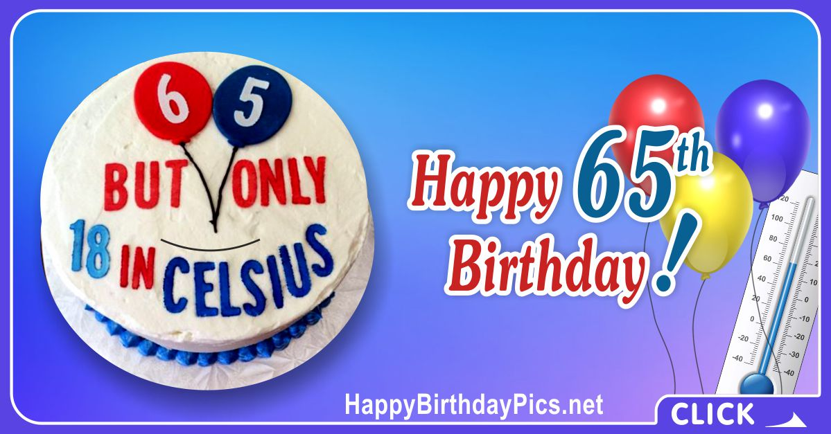 Happy 65th Birthday in Celsius Cake Card Equivalents