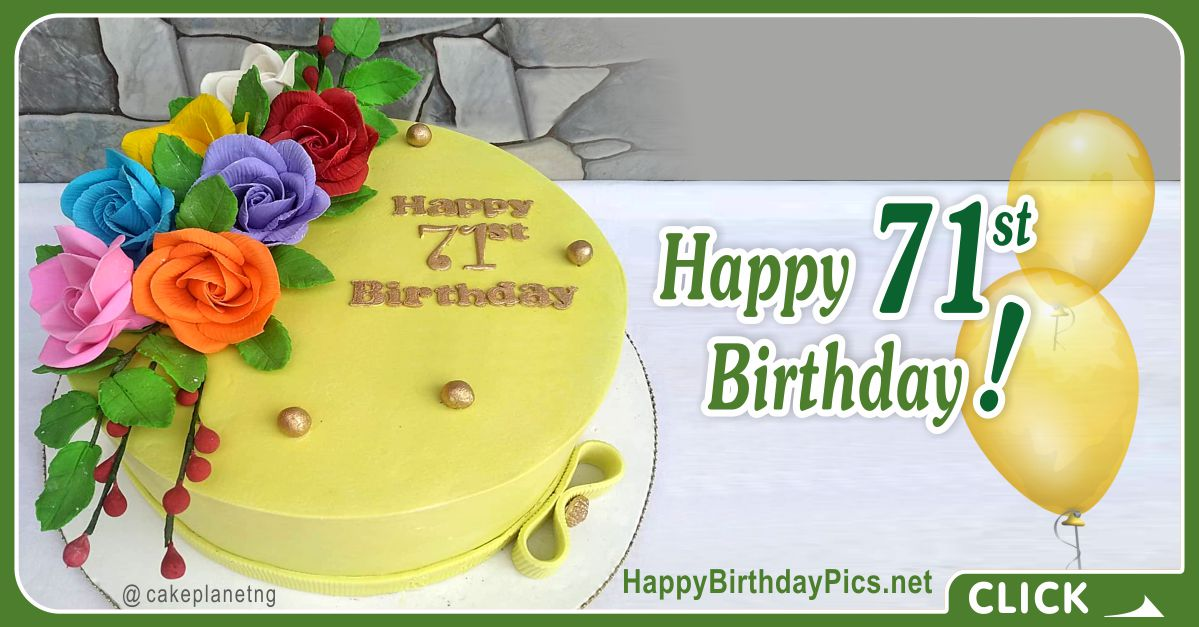 Happy 71st Birthday with Yellow Cake Card Equivalents