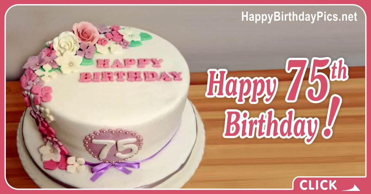 Happy 75th Birthday with Floral Decoration Card Equivalents