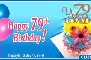 Happy 79th Birthday with Colorful Cake