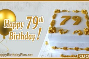 Happy 79th Birthday with Gold Ornaments