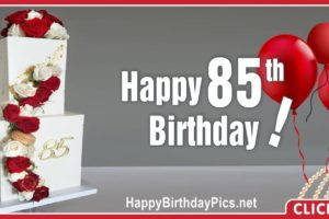 Happy 85th Birthday with Ruby Roses