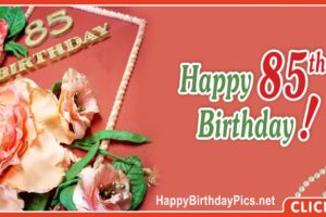 Happy 85th Birthday with Vintage Roses