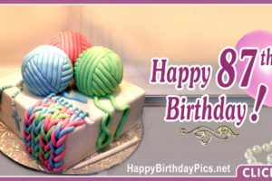 Happy 87th Birthday with Knitting Wool
