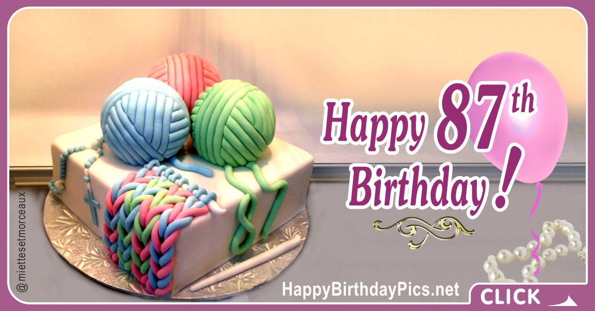 Happy 87th Birthday with Knitting Wool Card Equivalents
