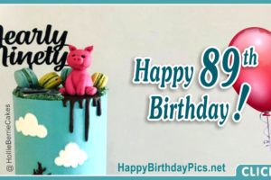 Happy 89th Birthday – Nearly Ninety