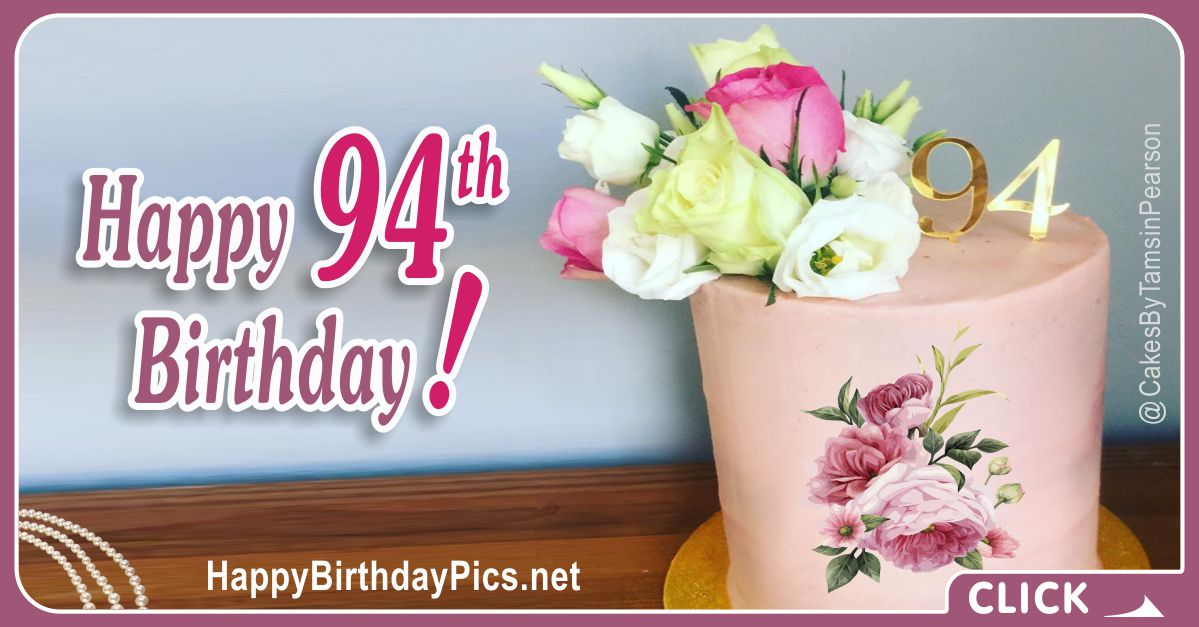 Happy 94th Birthday with Yellow Roses and Pink Cake Card Equivalents
