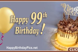 Happy 99th Birthday with Yellow Chocolate Cake