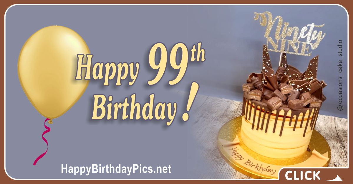 Happy 99th Birthday with Yellow Chocolate Cake Card Equivalents