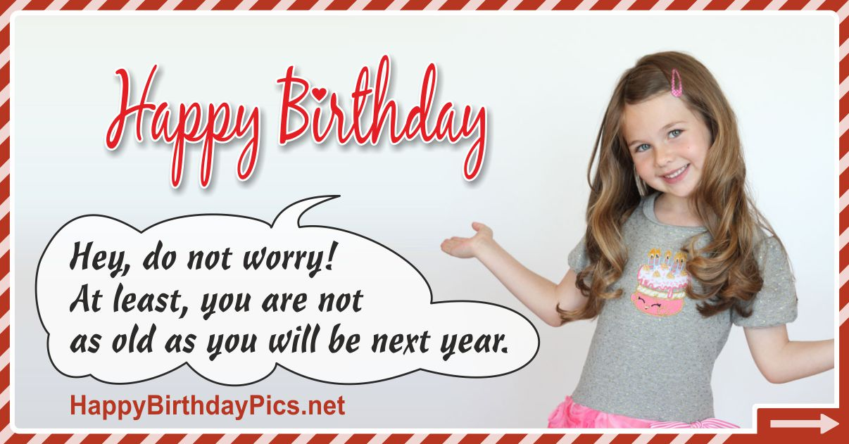 Happy Birthday - Do Not Worry Funny Card Equivalents