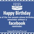Happy Birthday, Without Facebook Reminder