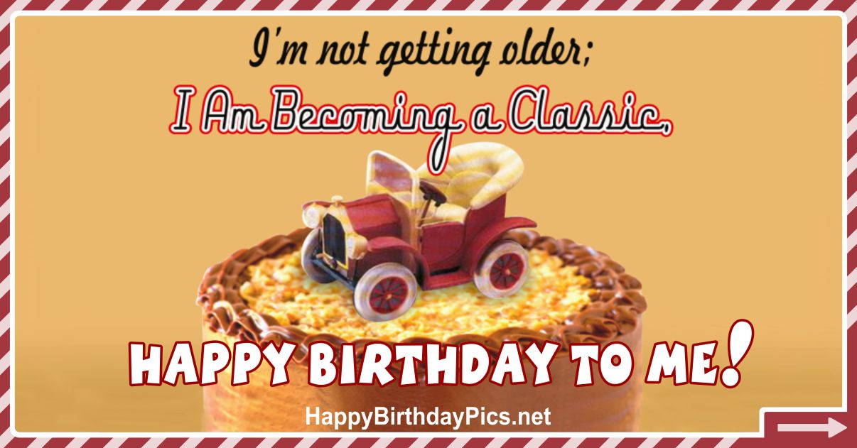 Happy Birthday To Me - Becoming A Classic Funny Card Equivalents