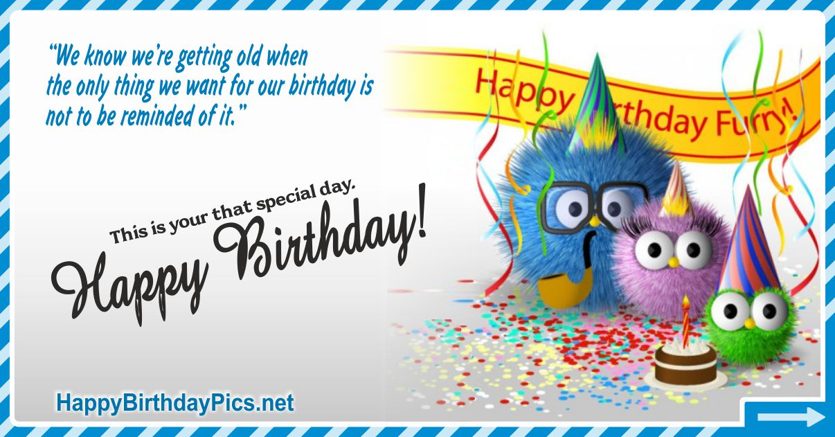 Happy Birthday - Not To Be Reminded Funny Card Equivalents