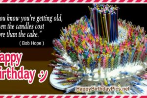 Happy Birthday – Candles Cost More Than Your Cake