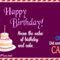 Happy Birthday, Know The Value of Cake