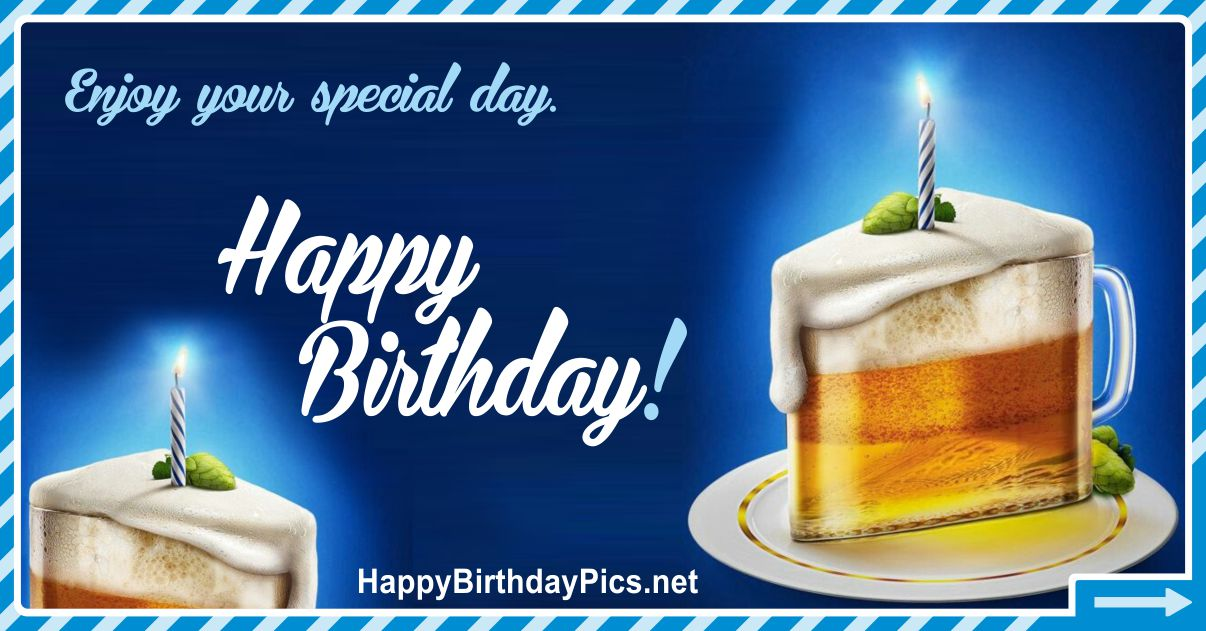 Happy Birthday - Special Day Beer Cake Funny Card Equivalents