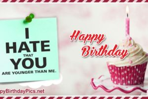 Happy Birthday – Younger Than Me