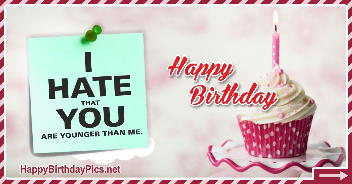 Happy Birthday - Younger Than Me Funny Card Equivalents