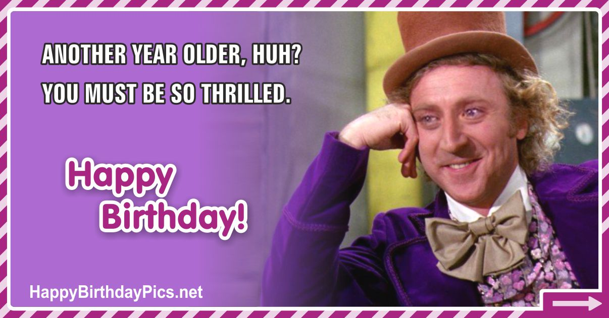 Happy Birthday - You Must Be So Thrilled Funny Card Equivalents