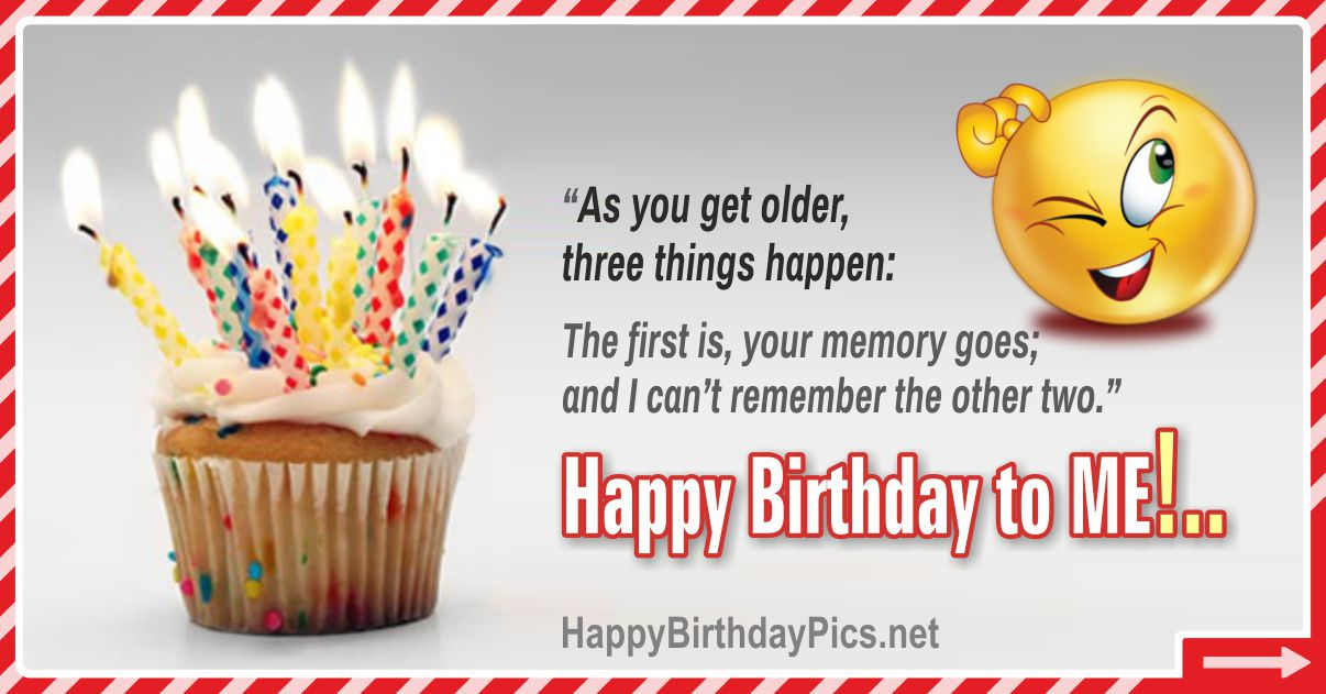 Happy Birthday To Me - Three Things Happen Funny Card Equivalents
