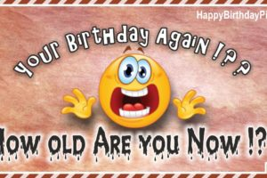 Happy Birthday – How Old Are You Now?