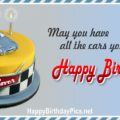 Happy Birthday so May You Have All the Cars