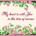 My Heart is With You in This Time of Sorrow Condolence Message