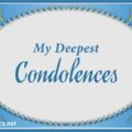 My Deepest Condolences a Sympathy Message