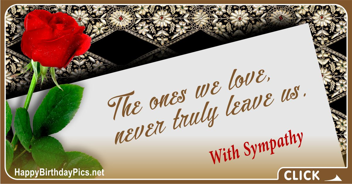 The Ones We Love Never Truly Leave Us - Condolence Message Card Equivalents