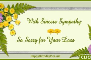 With Sincere Sympathy – So Sorry for Your Loss