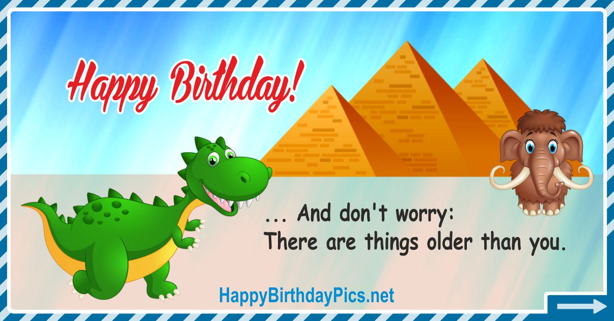 Happy Birthday - Don't Worry, There Are Things ... Funny Card Equivalents