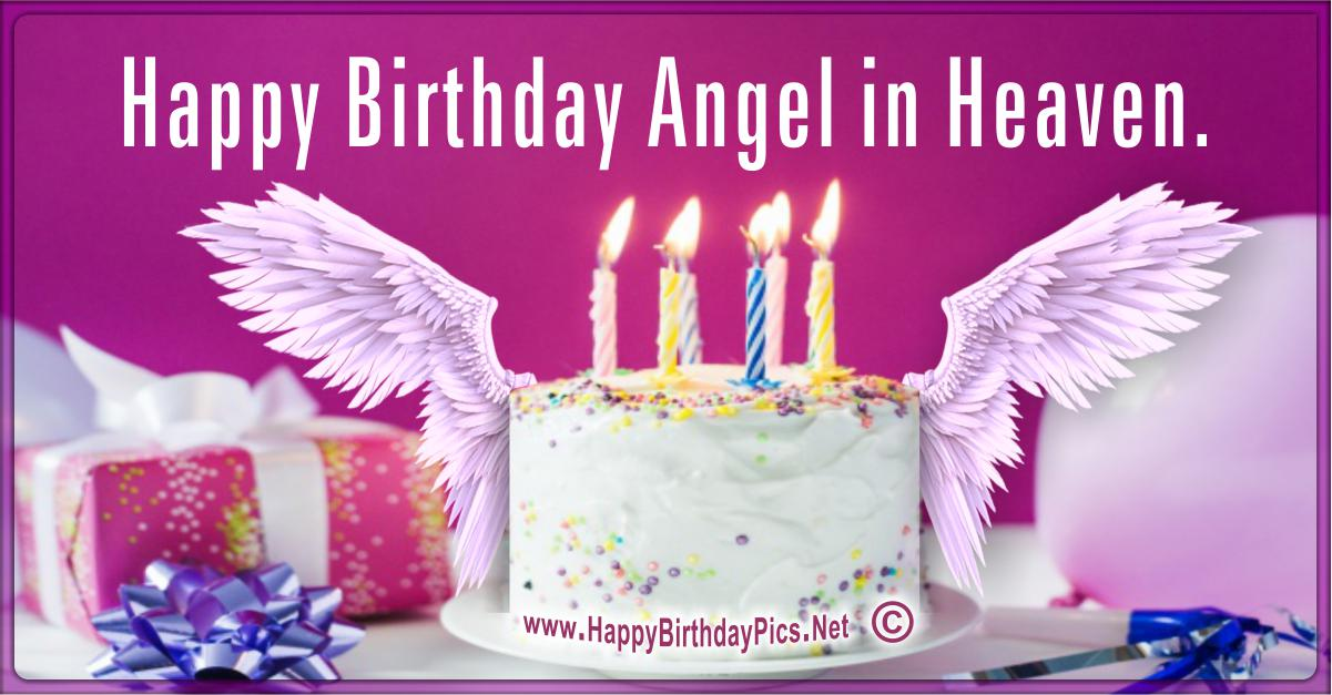 Happy Birthday Angel - A Cake For Our Angel in Heaven Card Equivalents