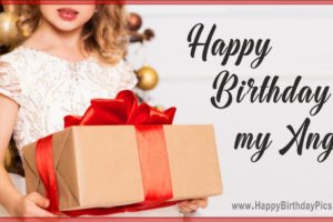 Happy Birthday Angel – Have The Best Gifts Ever