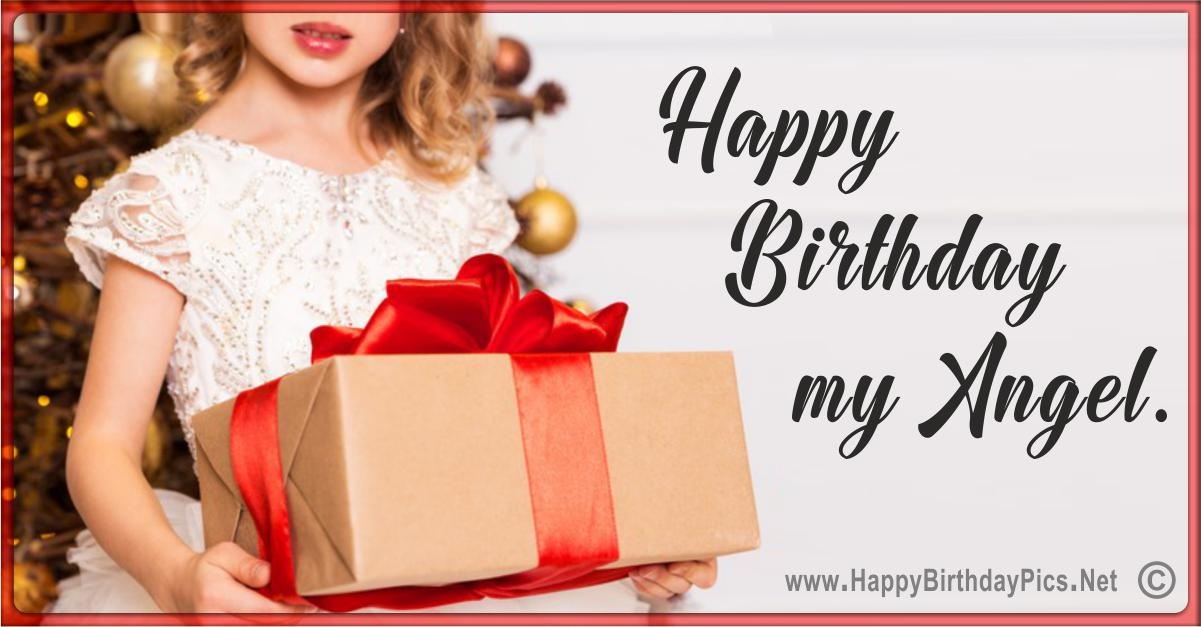 Happy Birthday Angel - Have The Best Gifts Ever Card Equivalents