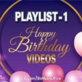Happy Birthday Song Videos Playlist 1