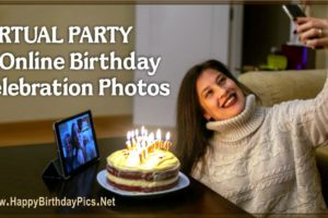 28 Virtual Party Photos to Wish Safe Birthday