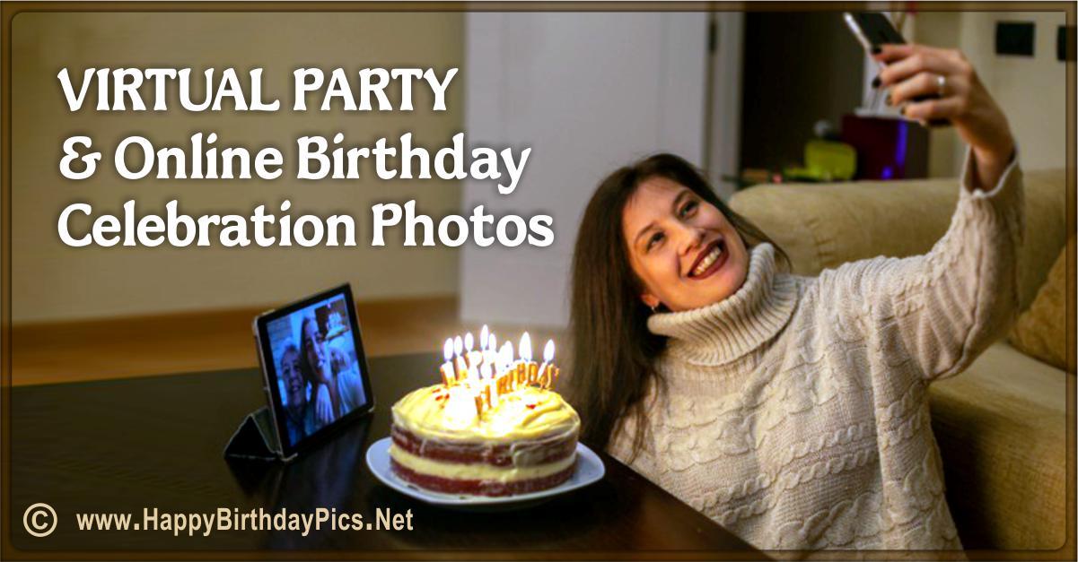 28 Virtual Party Photos to Wish Safe Birthday