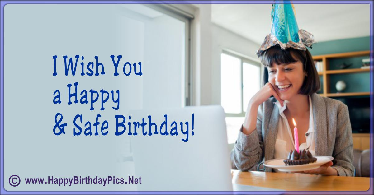 Have a Safe Happy Birthday - We Can Call You For A Virtual Party Card Equivalents