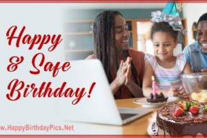 Have a Safe Happy Birthday – Lets Have an Online Party