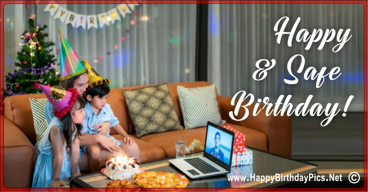 Have a Safe Happy Birthday - Have a Remote Party Card Equivalents
