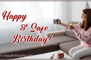 Have a Safe Happy Birthday – Calling You To Congratulate